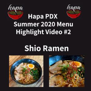Shio Ramen - Hapa PDX Summer 2020 Menu Highlight Video #2